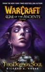 Warcraft: War of the Ancients #2: The Demon Soul: The Demon Soul: The Demon Soul Bk. 2 - Richard A. Knaak