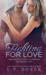 Fighting for Love - L.P. Dover, Mae I Design