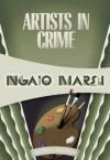 Artists in Crime: Inspector Roderick Alleyn #6 - Ngaio Marsh