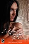 As Seen Through Windows - five erotic voyeur and exhibitionist stories - Veronica Wilde, Giselle Renarde, Beverly Langland, Landon Dixon, J.R. Roberts