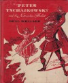 Peter Tschaikowsky and the Nutcracker Ballet - Opal Wheeler, Christine Price