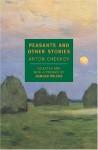 Peasants and Other Stories - Anton Chekhov, Edmund Wilson