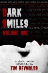 Dark Smiles: Volume I - Tim Reynolds