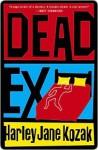 Dead Ex Dead Ex Dead Ex - Harley Jane Kozak