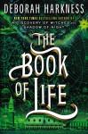 The Book of Life: A Novel - Deborah Harkness