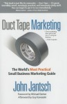 Duct Tape Marketing: The World's Most Practical Small Business Marketing Guide - John Jantsch, Guy Kawasaki, Michael E. Gerber