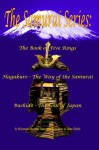 The Samurai Series: The Book of Five Rings, Hagakure -The Way of the Samurai & Bushido - The Soul of Japan - Miyamoto Musashi, Inazo Nitobe