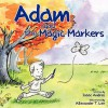 Adam and the Magic Markers - Isaac Andres, Alexander Lee, Chad McClung