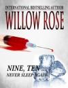 Nine, Ten ... Never sleep again - Willow Rose