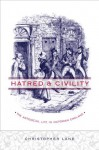 Hatred and Civility: The Antisocial Life in Victorian England - Christopher Lane