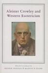 Aleister Crowley and Western Esotericism - Henrik Bogdan, Martin P. Starr