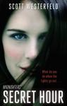 The Secret Hour: Midnighters: Book 1 - Scott Westerfeld
