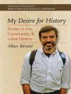 My Desire for History: Essays in Gay, Community, and Labor History - John D'Emilio, Allan Bérubé, Estelle B. Freedman