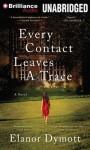Every Contact Leaves a Trace - Elanor Dymott, Simon Vance