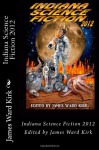 Indiana Science Fiction 2012 - James Ward Kirk, Mike Jansen, Chantal Noordeloos, David Frazier