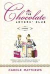 The Chocolate Lovers' Club - Carole Matthews