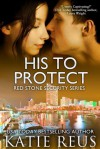 His to Protect (Red Stone Security Series, #5) - Katie Reus