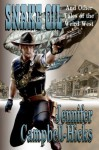 Snake Oil and Other Tales of the Weird West - Jennifer Campbell-Hicks