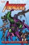 Avengers: The Once and Future Kang - Roger Stern, Jim Shooter, Danny Fingeroth, Steve Englehart, John Buscema, Steve Ditko, Mark Bright