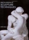 Encyclopedia of Sculpture Techniques - John Mills