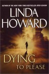 Dying to Please - Linda Howard