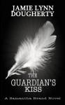 The Guardian's Kiss - Jamie Lynn Dougherty