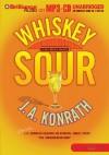 Whiskey Sour - J.A. Konrath, Susie Breck, Dick Hill