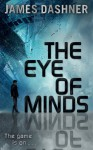 Mortality Doctrine: The Eye of Minds - James Dashner