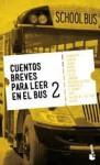 Cuentos breves para leer en el bus 2 - Katherine Mansfield, Alexander Afanasiev