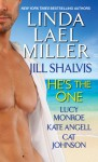 He's the One (includes Oklahoma Nights #1.5) - Linda Lael Miller, Jill Shalvis, Lucy Monroe, Kate Angell