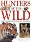 Hunters of the Wild - Michael Bright, Robin Kerrod, Barbara Taylor, Jen Green, Rhonda Klevansky