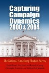 Capturing Campaign Dynamics, 2000 and 2004: The National Annenberg Election Survey [With CD] - Daniel Romer, Jamieson, Kenneth Winneg, Christopher Adasiewicz, Adasiewicz, Kenski, Winneg
