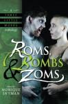 Roms, Bombs & Zoms (A Three Little Words Anthology) - Michelle Kilmer, Ken MacGregor, Katie Cord, Randy Henderson