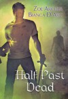 Half Past Dead (Includes: The Blades of the Rose, Prequel; Guardians of the Dark, #1) - Zoe Archer, Bianca D'Arc