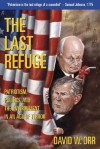The Last Refuge: Patriotism, Politics, and the Environment in an Age of Terror - David W. Orr