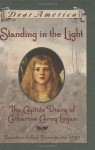 Standing in the Light: The Captive Diary of Catharine Carey Logan, Delaware Valley, Pennsylvania, 1763 - Mary Pope Osborne