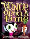 Vunce Upon a Time - J. Otto Seibold, Siobhan Vivian