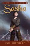 Sasha (A Trial of Blood & Steel # 1) - Joel Shepherd
