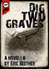 Dig Two Graves - Eric Beetner