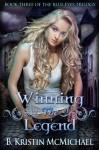 Winning the Legend (The Blue Eyes Trilogy) - B. Kristin McMichael