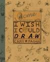 I Wish I Could Draw - Cary Fagan