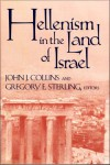 Hellenism in the Land of Israel - John J. Collins, Greory E. Sterling