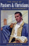 The Role of Pastors and Christians in Civil Government - David Barton
