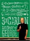 Three Times Carlin: An Orgy of George - George Carlin