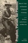 Prophet, Pariah, and Pioneer: Walter W. Taylor and Dissension in American Archaeology - Maca Allen, Johathan Reyman, William Floan, Maca Allen