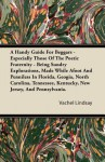 A Handy Guide for Beggars - Especially Those of the Poetic Fraternity - Being Sundry Explorations, Made While Afoot and Penniless in Florida, Geogia - Vachel Lindsay
