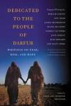Dedicated to the People of Darfur: Writings on Fear, Risk, and Hope - Luke Reynolds, Jennifer Reynolds, George Saunders, Kim Edwards