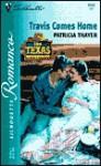 Travis Comes Home (The Texas Brotherhood) - Patricia Thayer