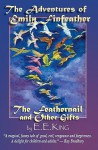 The Adventures of Emily Finfeather: The Feathernail and Other Gifts - E.E. King, R.D. Weaver