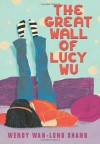 The Great Wall Of Lucy Wu - Wendy Wan-Long Shang